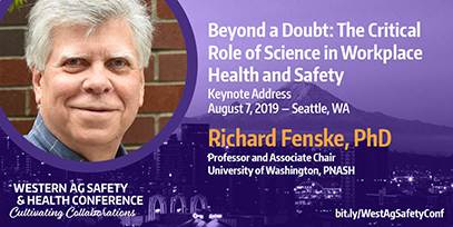 Richard Fenske Keynote speaker: Beyond a Doubt: The Critical Role of Science in Workplace Health and Safety